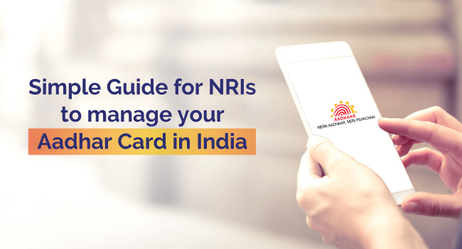 GIS - Simple Guide for nri to manage aadhar card in india