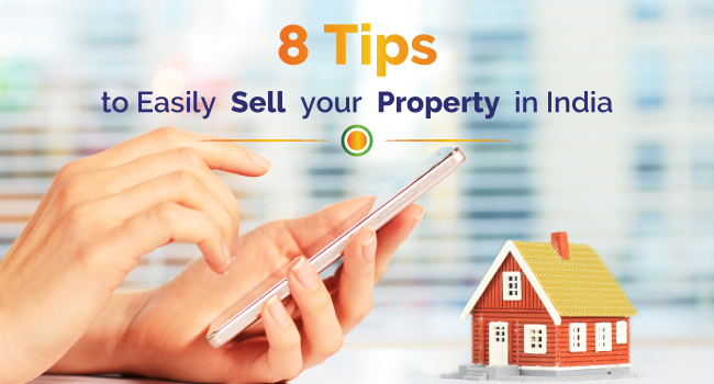 8 tips to sell your property in india