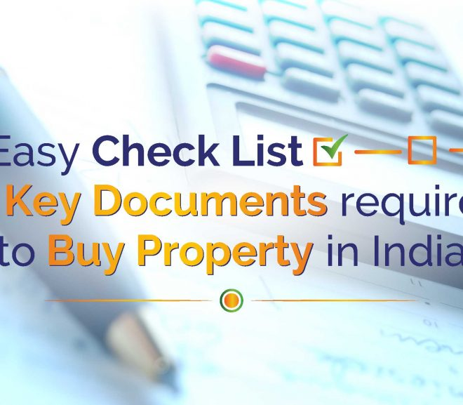 Easy checklist of key documents required to buy property in India