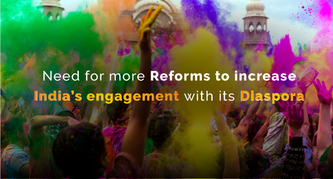 Need for more reforms to increase India's engagement with its Diaspora