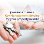 5 reasons to use a Key Management Service for your property in India