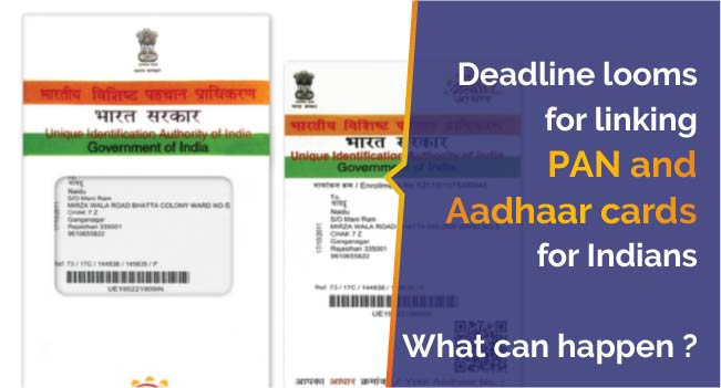 Deadlines looms for linking Pan and aadhar Cards for indians.