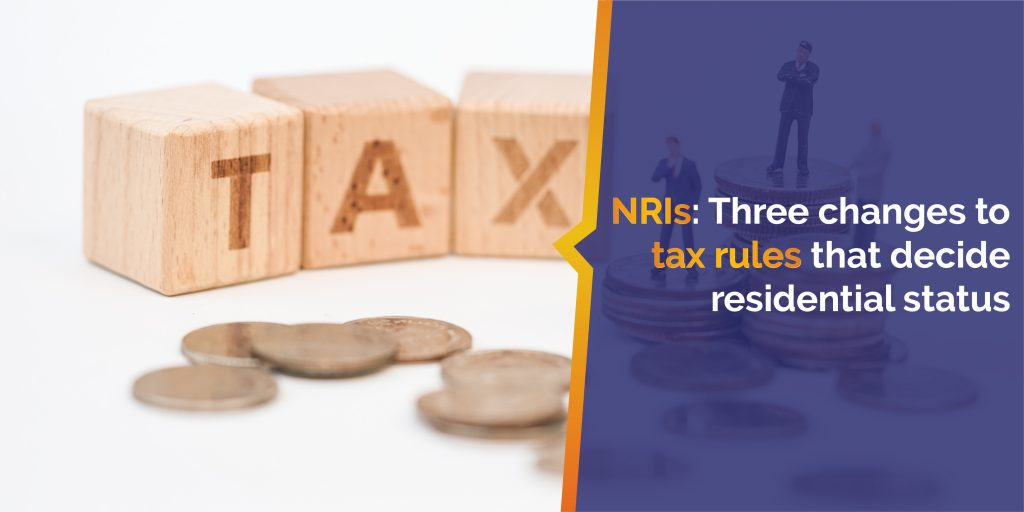 NRIs: Three changes to tax rules that decide residential status